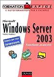 Microsoft Windows Server 2003 : Fonctions avancées...