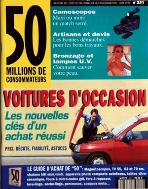 50 MILLIONS DE CONSOMMATEURS N? 251 du 01-06-1992 VOITURES D'OCCASION - LES NOUVELLES CLES D'UN ACHAT REUSSI CAMESCOPES ARTISANS ET DEVIS - LES BONNES DEMARCHES BRONZAGE ET LAMPES U.V. MAGNETOSCOPES - TELE - MICRO-ONDES - LAVE-LINGE - REFRIGERATEURS - AUTORADIOS - ANTIVOLS AUTO - TABLES VITROCERAMIQUE - FOURS A MICRO-ONDES GRIL - FERS A REPASSER - PERCEUSES - CASQUES MOT