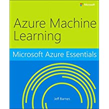 Microsoft Azure Essentials Azure Machine Learning (English Edition)