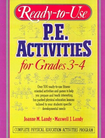 Ready-to-Use P.E. Activities for Grades 3-4, Volume 2: v. 2 (Ready-To-Use Physical Education Activities for Grades 3-4)