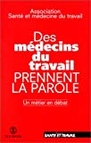Telecharger Livres Des medecins du travail prennent la parole (PDF,EPUB,MOBI) gratuits en Francaise