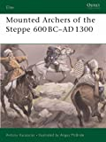 Mounted Archers of the Steppe 600 BC-AD 1300 (Elite)