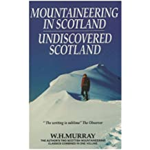 Mountaineering in Scotland Undiscovered Scotland by W. H. Murray (1997-10-10)