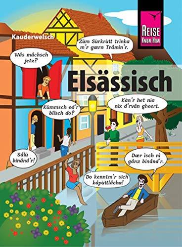 Elsässisch - die Sprache der Alemannen: Kauderwelsch-Sprachführer von Reise Know-How