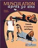 Telecharger Livres Musculation apres 50 ans conseils et exercices specifiques (PDF,EPUB,MOBI) gratuits en Francaise