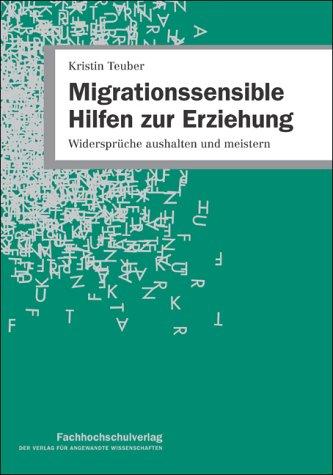 Download Migrationssensible Hilfen zur Erziehung: Widersprüche aushalten und meistern