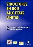 Image de Structures en bois aux états limités : Introduction à l'Eurocode 5