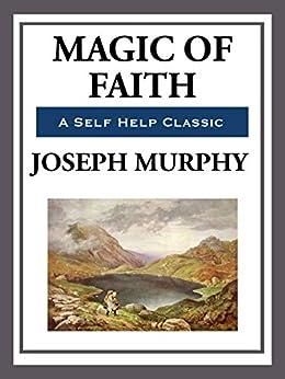 Magic of Faith (Unabridged Start Publishing LLC) by [Murphy,  Joseph]