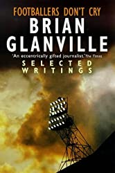 Footballers Don't Cry: Selected Writings