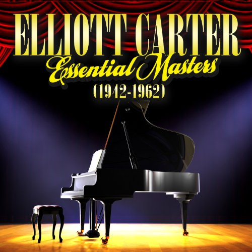 Elliott Carter - Essential Mas...