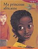 Ma princesse africaine (Moi, J'Aime les)