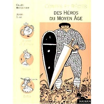 Contes et Récits des héros du Moyen Age