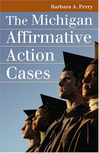 The Michigan Affirmative Action Cases (Landmark Law Cases and American Society) Landmark Cases