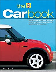 The Car Book: The Essential Guide to Buying, Owning, Enjoying and Maintaining a Car