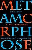 Die 'neue' Metamorphose - Der Geist erwacht zur Wirklichkeit