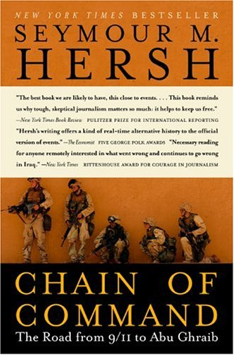 Chain of Command : The Road from 9/11 to Abu Ghraib (P.S.)