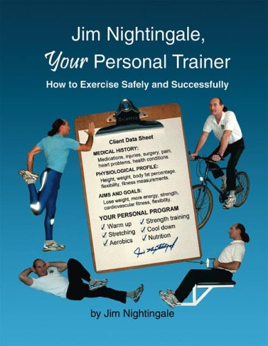 Jim Nightingale, Your Personal Trainer: How to Exercise Safely and Successfully