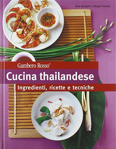 Cucina thailandese. Ingredienti, ricette e tecniche