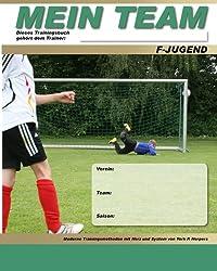 MEIN TEAM - F-Jugend - Moderne Trainingsmethoden mit Herz und System