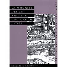 Community Design, Culture of Cities: The Crossroad and the Wall