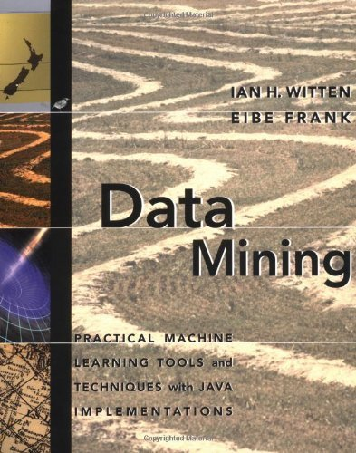 Data Mining: Practical Machine Learning Tools and Techniques with Java Implementations (The Morgan Kaufmann Series in Data Management Systems) by Ian H. Witten (1999-10-25)