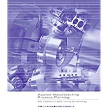 Applied Manufacturing Process Planning: With Emphasis on Metal Forming and Machining by Donald H. Nelson (2000-07-09)