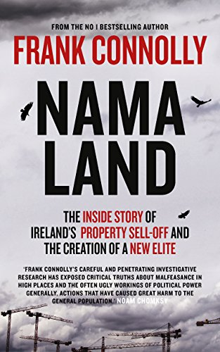 NAMA-Land: The Inside Story of Ireland's Property Sell-off and The Creation of a New Elite (English Edition)