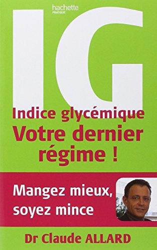 Télécharger IG Indice Glycémique : Votre dernier régime ! PDF Livre eBook France