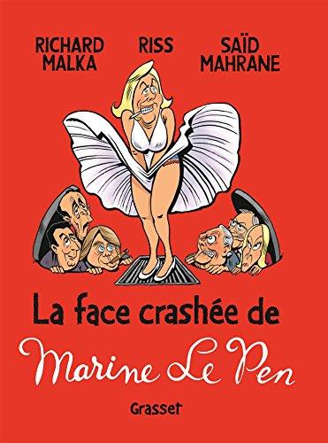 La face crashée de Marine Le Pen par Richard Malka