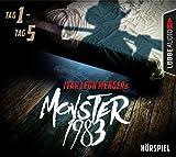 Monster 1983: Tag 6-Tag 10 - Ivar Leon Menger, Raimon Weber, Anette Strohmeyer