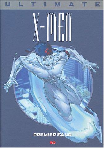 Ultimate X Men, tome 5 : Premier sang