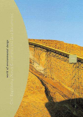 Civil engineering (world of environmental design : (nature conservatioand land reclamation, 7: Civil Engineering and Land Reclamation (Arco Editorial)