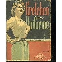 Gretchen en uniforme.