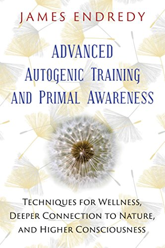 advanced-autogenic-training-and-primal-awareness-techniques-for-wellness-deeper-connection-to-nature