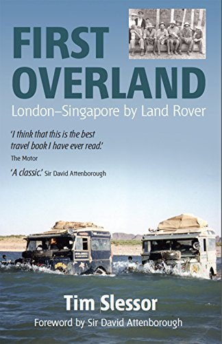First Overland: London-Singapore by Land Rover por Tim Slessor