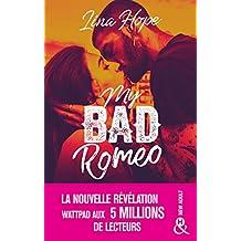 My Bad Romeo : la révélation New Adult Wattpad aux 5 millions de lecteurs (&H) (French Edition)