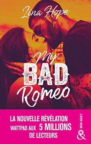 My Bad Romeo : la révélation New Adult Wattpad aux 5 millions de lecteurs (&H) par [Hope, Lina]