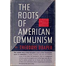 The Roots of American Communism: A Volume in the Series Communism in American Life
