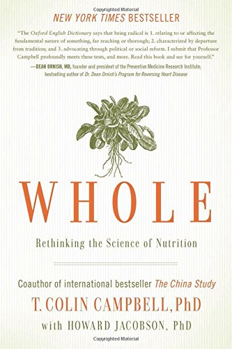 Buchseite und Rezensionen zu 'Whole: Rethinking the Science of Nutrition' von T. Colin Campbell