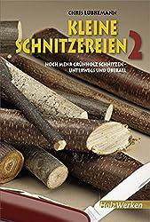 Kleine Schnitzereien 2: Noch mehr Grünholz schnitzen - unterwegs und überall (HolzWerken)