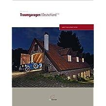 Traumgaragen Deutschland 1.0: gelebte Träume privater Sammler