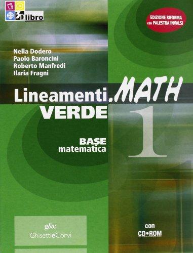 Lineamenti.math verde. Prove INVALSI. Per le Scuole superiori. Con CD-ROM. Con espansione online: LINEAM.MATH VER.1+CDRO+INV