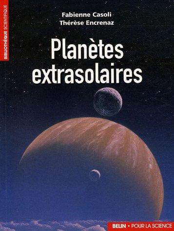 Planètes extrasolaires : Les nouveaux mondes