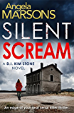 Silent Scream: An edge of your seat serial killer thriller (Detective Kim Stone crime thriller series Book 1) (English Edition)
