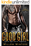 Good Girl: Valetti Crime Family (A Bad Boy Mafia Romance)