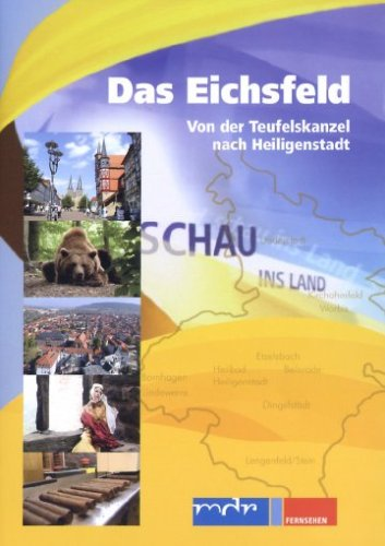 Schau ins Land - Das Eichsfeld - Von der Teufelskanzel nach Heiligenstadt