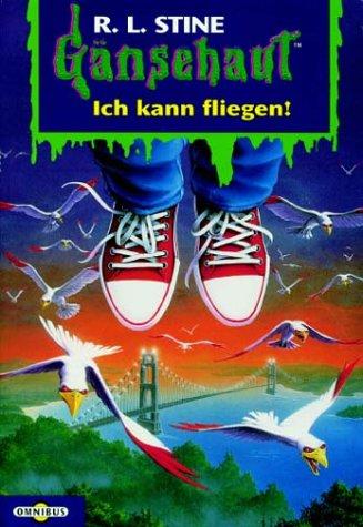 Gänsehaut - Ich kann fliegen!