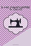 Il mio pianificatore di cucito: 100 pagine di progetto con liste di cose da fare, schizzi, misure, descrizioni e molto altro ancora per i tuoi ... prendi appunti per la tua macchina da cucire.