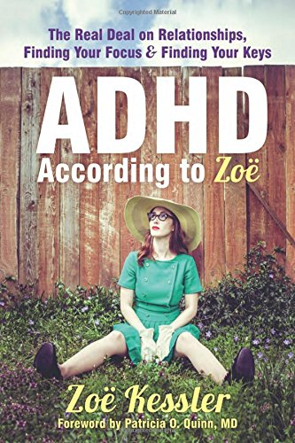 adhd-according-to-zoe-the-real-deal-on-relationships-finding-your-focus-and-finding-your-keys