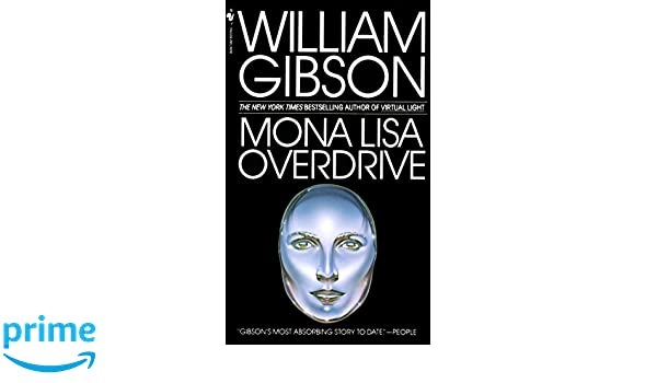 Author Mona Gibson >> Mona Lisa Overdrive Amazon It William Gibson Libri In Altre Lingue